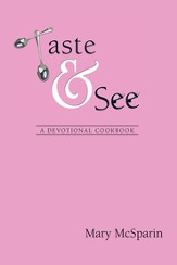 Taste & See: A Devotional Cookbook - eBook