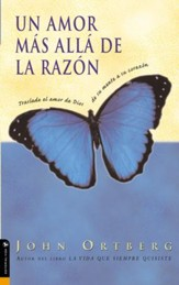 Un Amor mas alla de la Razon: Transfer Gods Love from your mind to your heart - eBook