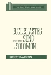 Ecclesiastes & Song of Solomon: New Daily Study Bible [NDSB]