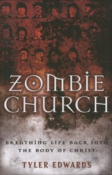Zombie Church Breathing Life Back into the Body of Christ