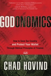 Godonomics: How to Save Our Country-and Protect Your Wallet-Through Biblical Principles of Finance
