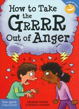 How to Take the GRRRR Out of Anger - Revised & Updated Edition