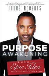 Purpose Awakening: Discover the Epic Idea that Motivated Your Birth - eBook