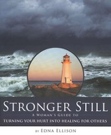 Stronger Still: A Woman's Guide to Turning Your Hurt into Healing for Others - eBook