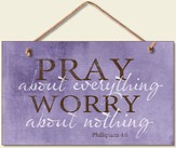 Pray About Everything Wood Sign