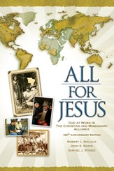 All for Jesus: God at Work in The Christian and Missionary Alliance for More Than 125 Years - eBook