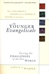 Younger Evangelicals, The: Facing the Challenges of the New World - eBook
