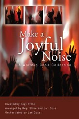Make A Joyful Noise: A Worship Choir Collection