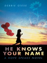 He Knows Your Name: A Hope Speaks Novel - eBook