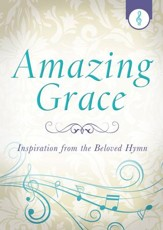Amazing Grace: Inspiration from the Beloved Hymn - eBook