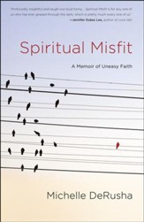 Spiritual Misfit: A Memoir of Uneasy Faith