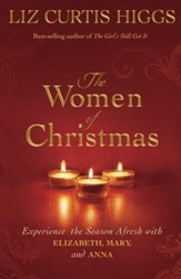 The Women of Christmas: Experience the Season Afresh with Elizabeth, Mary, and Anna - Slightly Imperfect