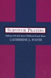 Survivor Prayers: Talking with God about Childhood Sexual Abuse