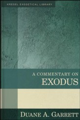 A Commentary on Exodus [Kregel Exegetical Library]