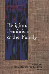 Religion, Feminism, & the Family
