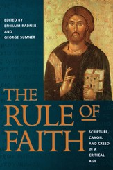 The Rule of Faith: Scripture, Canon, and Creed in a Critical Age - eBook
