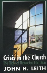 Crisis in the Church: The Plight of Theological  Education
