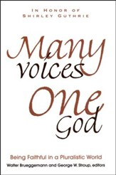 Many Voices- One God: Being Faithful in a Pluralistic World; In Honor of Shirley Guthrie