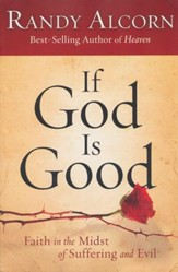 If God Is Good: Faith in the Midst of Suffering and Evil - Slightly Imperfect