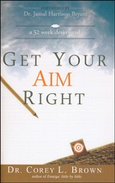 Get Your Aim Right: A 52 Week Devotional