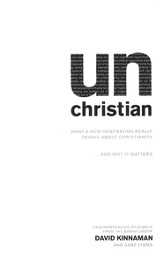unChristian: What a New Generation Really Thinks about Christianity ...and Why It Matters - eBook