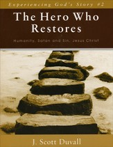 The Hero Who Restores: Humanity, Satan, and Sin, Jesus Christ