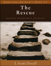The Rescue: Salvation, the Holy Spirit, the Church