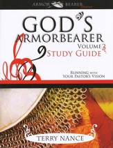 God's Armor Bearer, Volume 3: Study Guide - Running With Your Pastor's Vision