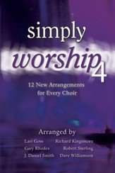 Simply Worship 4: 12 Easy-to-Learn Arrangements for Every Choir (Choral Book)