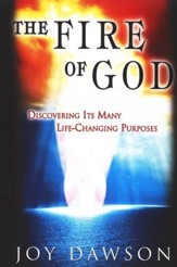 The Fire of God: Discovering Its Many Life Changing Purposes