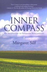Inner Compass: An Invitation to Ignatian  Spirituality