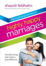 Surprising Secrets of Highly Happy Marriages: The Little Things That Make a Big Difference - eBook