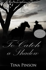 Shadows Book Thre: To Catch a Shadow - eBook