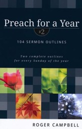 Preach for a Year #2: 104 Sermon Outlines