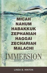 Immersion Bible Studies-Micah, Nahum, Habakkuk, Zephaniah, Haggai, Zechariah, Malachi - eBook