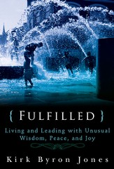 Fulfilled: Living and Leading with Unusual Wisdom, Peace, and Joy - eBook