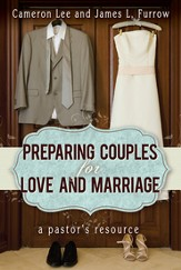 Preparing Couples for Love and Marriage: A Pastor's Resource - eBook