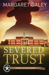 Severed Trust, Men of the Texas Rangers Series #3 -eBook