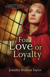 For Love or Loyalty,  MacGregor Quest Series #2 -eBook