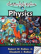 Christian Kids Explore Physics, Second Edition--Book and CD-ROM