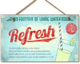 Fountain of Living Water, Refresh Wood Sign