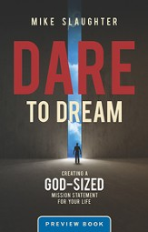 Dare to Dream Preview Book: Creating a God-Sized Mission Statement for Your Life - eBook