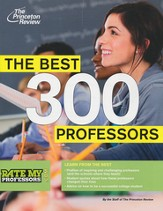 The Best 300 Professors: From MTV's RateMyProfessors.com