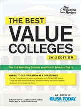 The Best Value Colleges, 2012-2013 Edition: The 150 Best-Buy Schools and What It Takes to Get In