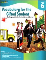 Vocabulary for the Gifted Student Grade 6: Challenging Activities for the Advanced Learner