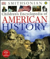 Smithsonian: Children's Encyclopedia of American History, Fully Revised and Updated