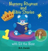 Nursery Rhymes and Bible Stories with Eli the Bear - eBook