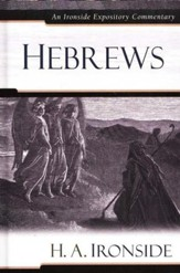 An Ironside Expository Commentary: Hebrews