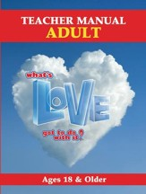 What's Love Got To Do With It? VBS 2015: Adult Teacher Manual