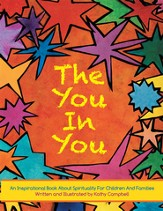 The You In You: An Inspirational Book about Spirituality for Children and Families - eBook